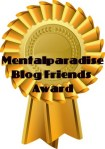 Mentalparadise Blogfriends award
